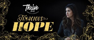 Thrive Conference Tenacious Hope